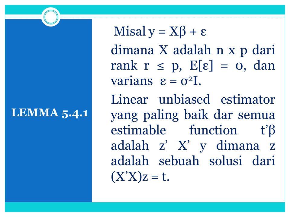 dimana X adalah n x p dari rank r ≤ p, E[ε] = 0, dan varians ε = σ2I.